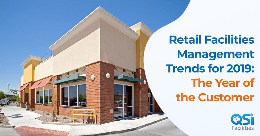 Retail Facilities Management Trends for 2019 QSI