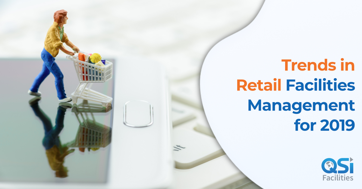 Trends in Retail Facilities Management QSI